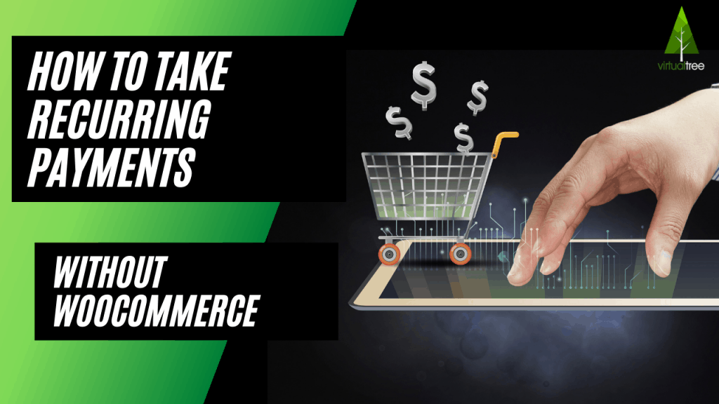 How to Take Recurring Payments without WooCommerce